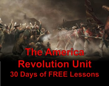 Middle School American Revolution Unit - 30 Days of FREE Lessons