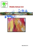 ART. Middle School Art Unit of Study - Color and Abstraction