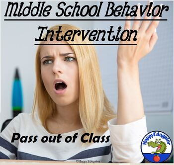 Middle School Behavior Intervention - Pass out of Class