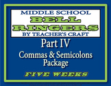 Middle School Bell Ringers - Part IV - Commas and Semicolons