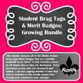 Middle School Brag Swag and Merit Badges GROWING BUNDLE