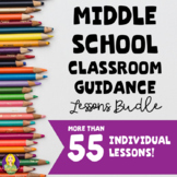 Middle School Classroom Guidance Lessons Bundle
