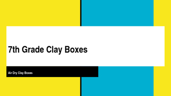 Middle School Clay Box Project