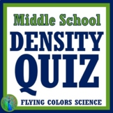 Density Quiz Properties of Matter NGSS MS-PS1 MS-PS1-7