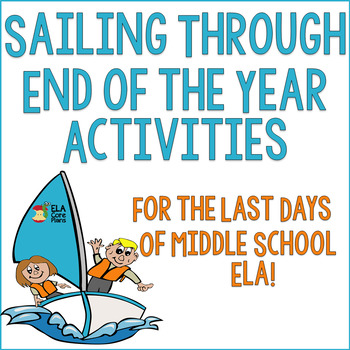 Middle School ELA End of the Year Activities