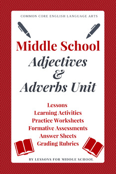English Language Arts - Grammar – Adjectives and Adverbs Unit for Middle School