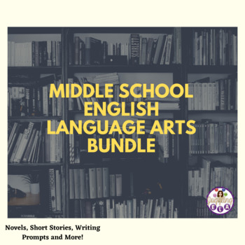 Middle School English Language Arts Bundle