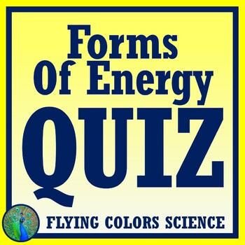 Middle School Forms of Energy Quiz NGSS MS-PS3-5 and MA MS-PS3-7