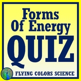 Forms of Energy Quiz NGSS MS-PS3-5 and MA MS-PS3-7