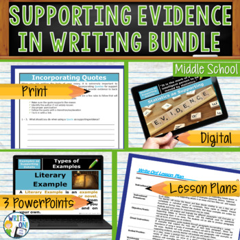 SUPPORTING EVIDENCE IN WRITING BUNDLE - 3 LESSONS!!! - Middle School
