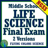 Middle School NGSS Life Science Biology FINAL EXAM ASSESSM