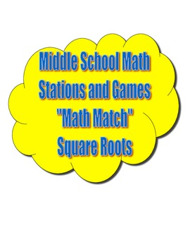 Common Core Math Stations and Games - Square Root Math Match
