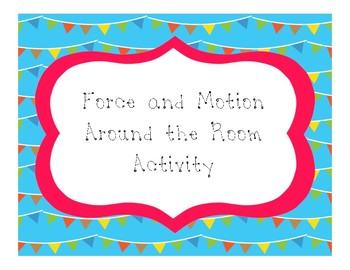 Middle School Motion and Force Around the Room Activity