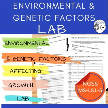 Middle School NGSS LAB Environmental and Genetics Factors MS-LS1-5