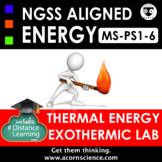Middle School NGSS MS-PS1-6 Exothermic Thermal Energy Lab