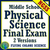 Middle School NGSS PHYSICAL SCIENCE Final Exams (2 Versions)