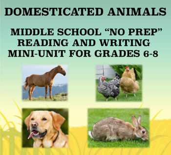 "Middle School ""No Prep"" Reading and Writing Mini-Unit: Domesticated Animals"
