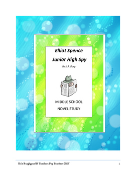 Middle School Novel Study (ELLIOT SPENCE JUNIOR HIGH SPY)--Common Core Aligned