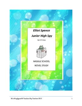 Middle School Novel Study (ELLIOT SPENCE JUNIOR HIGH SPY)--Common Core Aligned