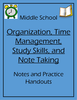 Middle School Organization, Time Management, Study Skills, and Note Taking Pack