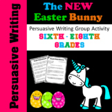 Middle School Persuasive Writing - The New Easter Bunny - Group Activity