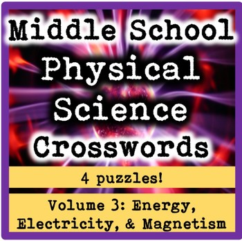 Middle School Physical Science Crosswords Volume 3: Electricity & Magnetism