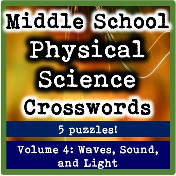 Middle School Physical Science Crosswords Volume 4: Waves, Sound, and Light