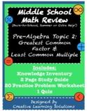 Middle School Pre-algebra Review Topic 2: GCF & LCM