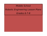 Lesson Plans for Middle School Robotics Engineering - Grades 6-7-8