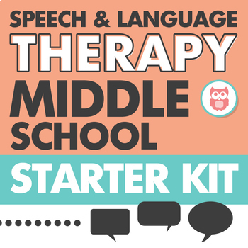 Middle School Starter Kit for Speech and Language Therapy