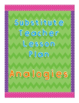 Substitute Teacher Lesson Plan - Analogies
