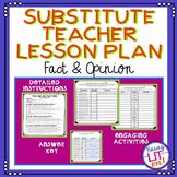 Substitute Teacher Lesson Plan - Fact & Opinion