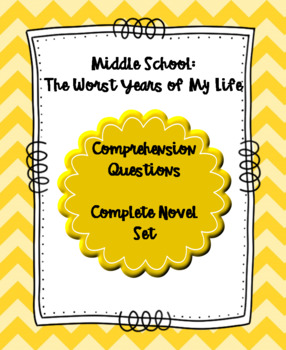 Middle School:The Worst Years of My Life Comprehension Questions Novel Set
