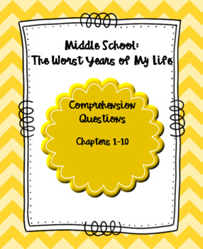 Middle School: The Worst Years of My Life Comprehension Questions Chapter 1-10