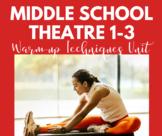 Middle School Theatre 1-3: Warm-up Techniques Unit