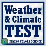 Middle School Weather Test & Climate Test Assessment NGSS MS-ESS2-5 MS-ESS2-6
