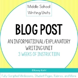 Middle School Writing Unit: Blog Post (Informative/Explanatory Writing)