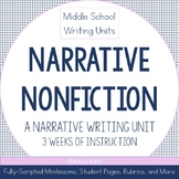 Middle School Writing Unit: Narrative Nonfiction (Narrative Writing)