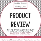 Middle School Writing Unit: Product Review (Persuasive Writing)