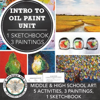 Oil Painting Unit: 2 Lessons, 3 Paintings, PowerPoints, Critique, Poster, & More