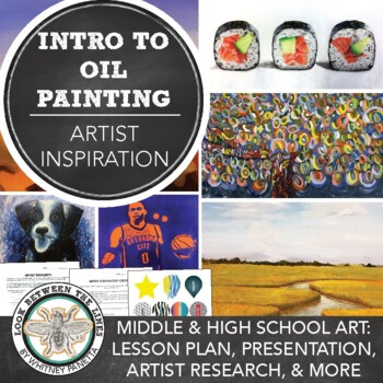 Introduction to Oil Paint, Artist Research Lesson, High School Visual Art