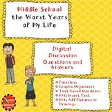 Middle School the Worst Years of My Life Digital Questions