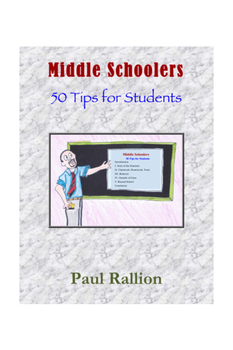Middle Schoolers, 50 Tips for Students