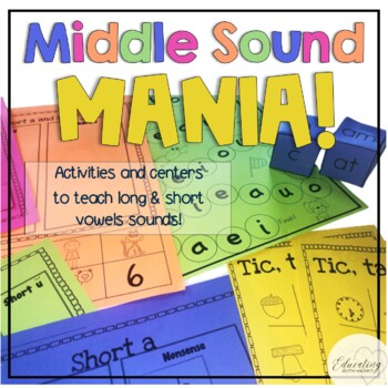 Middle Sound Mania! Activities and Centers to Teach Long and Short Vowel Sounds