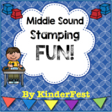 Middle Sound Stamping FUN!