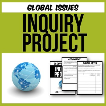 Inquiry Project - Global Issues and Current Events!  (Middle/Senior Years)