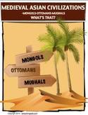 Asian Civilizations: Mongols, Ottoman, Mughols -What's That?