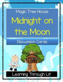 Magic Tree House MIDNIGHT ON THE MOON - Discussion Cards