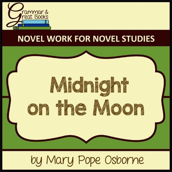 The Magic Tree House Series: Midnight on the Moon: CCSS-Aligned Novel Work