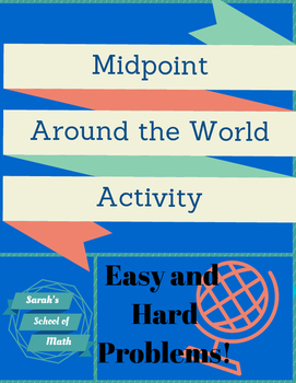 Midpoint Around the World Activity (easy and hard midpoint problems)